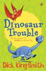 Dinosaur Trouble | Dick King-Smith |