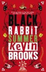 Black Rabbit Summer | Kevin Brooks |