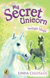 My Secret Unicorn: Twilight Magic | Linda Chapman |