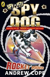 Spy Dog: Rocket Rider | Andrew Cope |