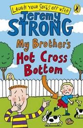 My Brother's Hot Cross Bottom