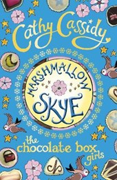 Chocolate Box Girls: Marshmallow Skye | Cathy Cassidy |