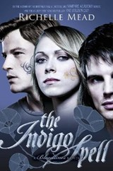 Bloodlines: The Indigo Spell (book 3) | Richelle Mead |