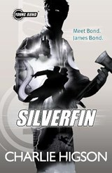 Young Bond: SilverFin | Charlie Higson |