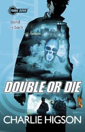 Young Bond: Double or Die | Charlie Higson |