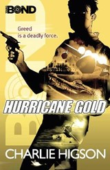 Young Bond: Hurricane Gold | Charlie Higson |