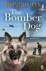 The Bomber Dog | Megan Rix |
