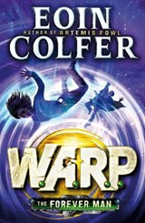 Forever Man (W.A.R.P. Book 3) | Eoin Colfer |