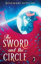 Sword and the Circle | Rosemary Sutcliff |