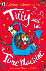 Tilly and the time machine | Adrian Edmondson |