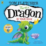 There's a Dragon in Your Book | Tom Fletcher |
