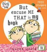 Charlie and Lola: But Excuse Me That is My Book | Lauren Child |