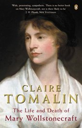 The Life and Death of Mary Wollstonecraft | Claire Tomalin |