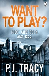 Want to Play? | P. J. Tracy |