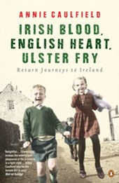 Irish Blood, English Heart, Ulster Fry | Annie Caulfield |