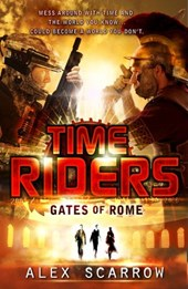 TimeRiders: Gates of Rome (Book 5) | Alex Scarrow |