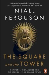Square and the tower | Niall Ferguson |