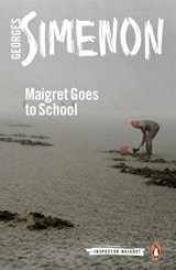 Maigret Goes to School | Georges Simenon |