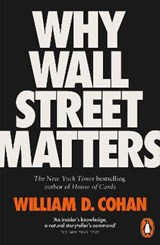 Why wall street matters | William D Cohan |