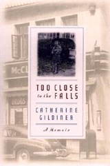 Too Close to the Falls | Catherine Gildiner |