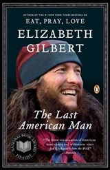 The Last American Man | Elizabeth Gilbert |