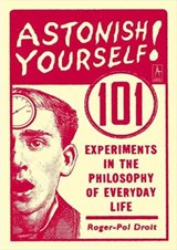 Astonish Yourself! | Roger-Pol Droit |