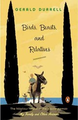 Birds, Beasts, and Relatives | Gerald Durrell |