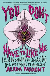 You Don't Have to Like Me | Alida Nugent |