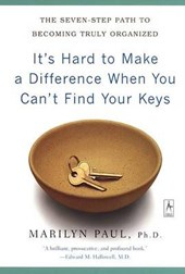 It's Hard to Make a Difference When You Can't Find Your Keys | Marilyn Paul |