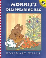 Morris's Disappearing Bag | Rosemary Wells |