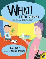 What! Cried Granny | Kate Lum |