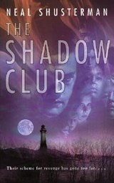 The Shadow Club | Neal Shusterman |