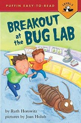 Breakout at the Bug Lab | Ruth Horowitz |