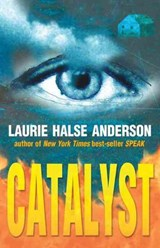Catalyst | Laurie Halse Anderson |