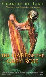 The Harp of the Grey Rose | Charles De Lint |