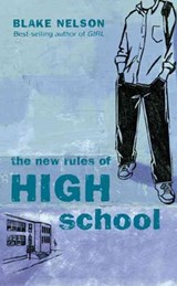 The New Rules of High School | Blake Nelson |