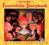 Miss Smith's Incredible Storybook | Michael Garland |