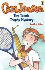 Cam Jansen and the Tennis Trophy Mystery | David A. Adler |