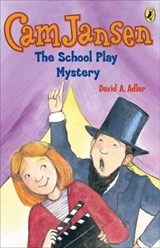 Cam Jansen and the School Play Mystery | David A. Adler |