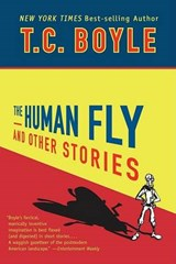 The Human Fly and Other Stories | T. C. Boyle |