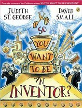 So You Want to Be an Inventor? | Judith St George |