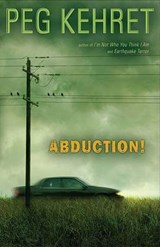 Abduction! | Peg Kehret |