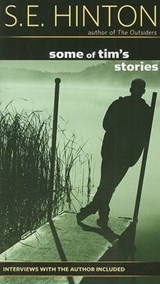 Some of Tim's Stories | S. E. Hinton |