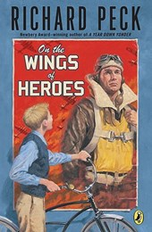 On the Wings of Heroes | Richard Peck |
