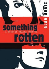 Something Rotten | Alan M. Gratz |