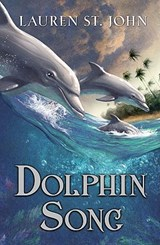 Dolphin Song | Lauren St John |