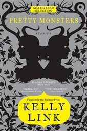 Pretty Monsters | Kelly Link |