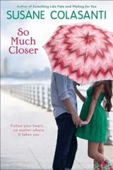 So Much Closer | Susane Colasanti |