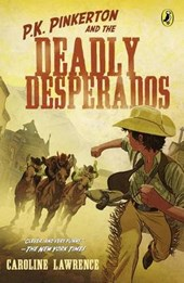 P.K. Pinkerton and the Deadly Desperados | Caroline Lawrence |