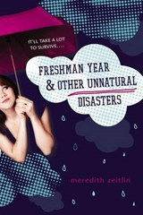 Freshman Year & Other Unnatural Disasters | Meredith Zeitlin |